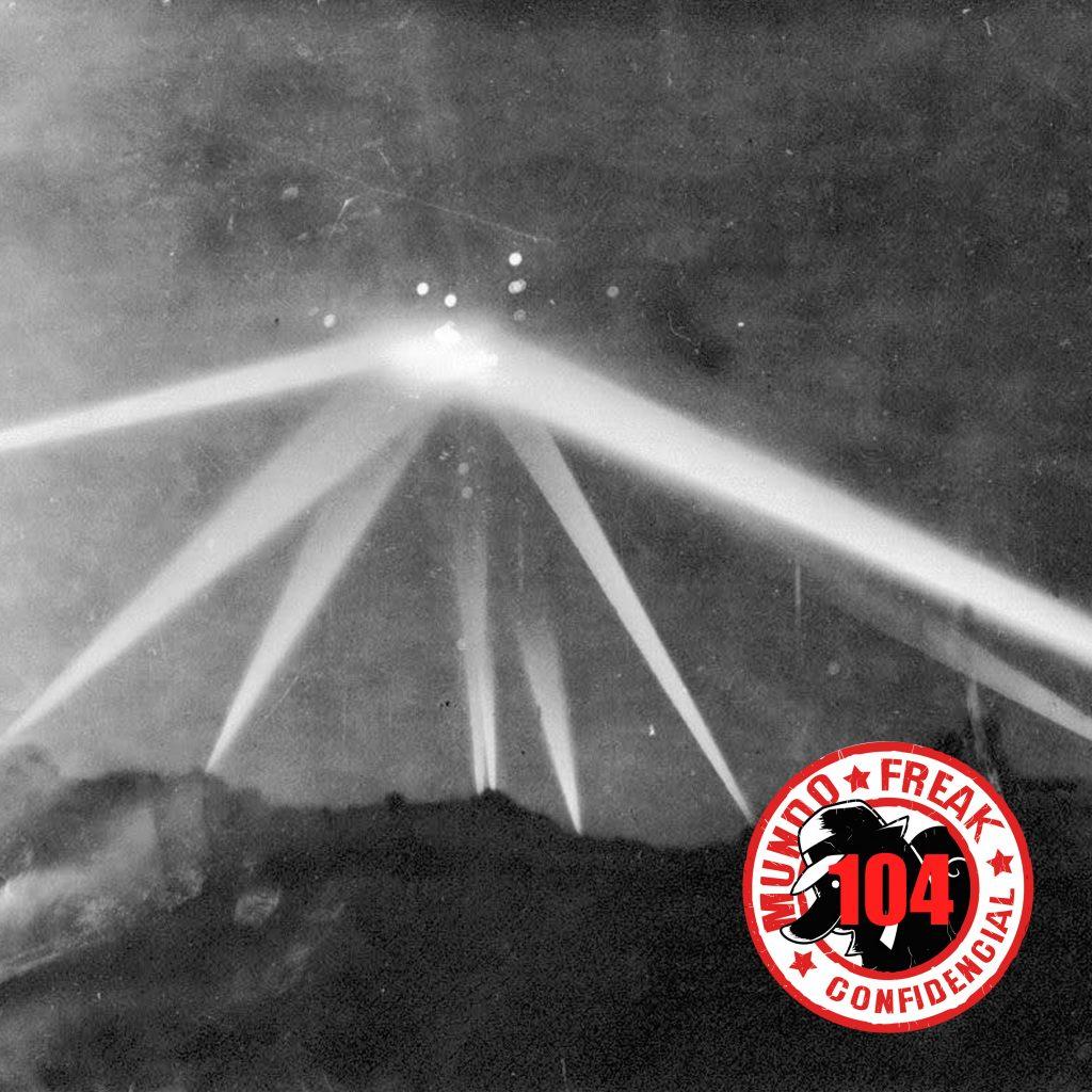 Mundo Freak Confidencial 104 - A Revoada e a noite dos OVNIS