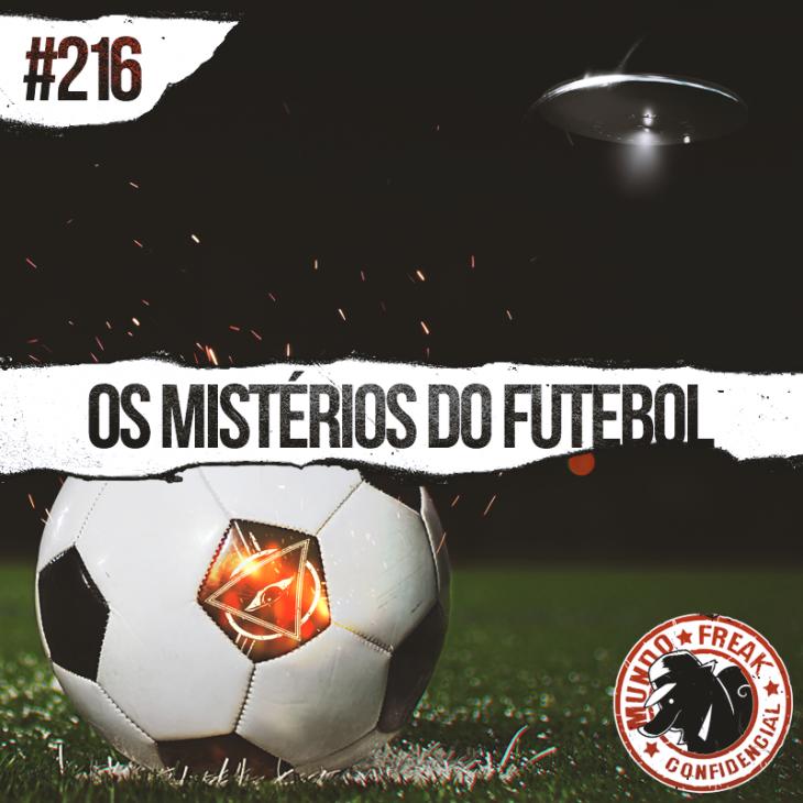Mistérios do Futebol | MFC 216