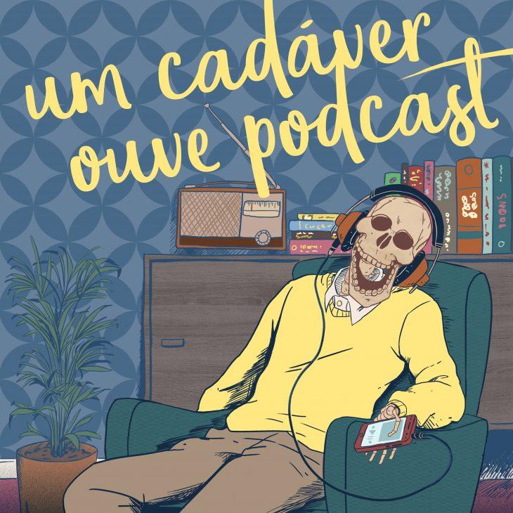 Barulhos no céu e as trombetas do fim |9| Um Cadáver Ouve Podcast
