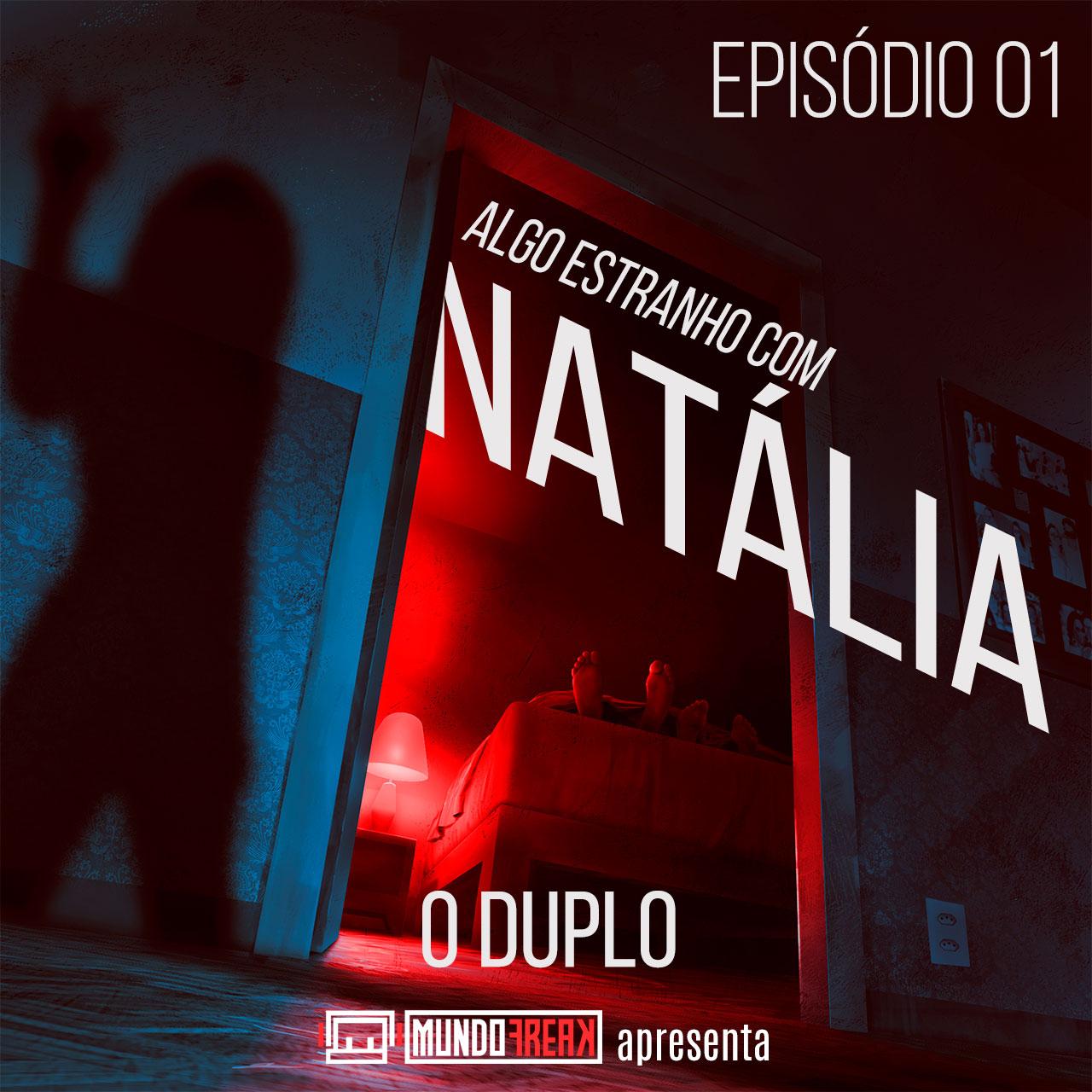 Algo Estranho com Natália   Episódio 01