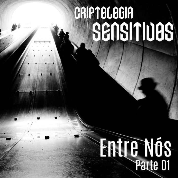 Criptologia SE01 EP01   Entre nós – Parte 01
