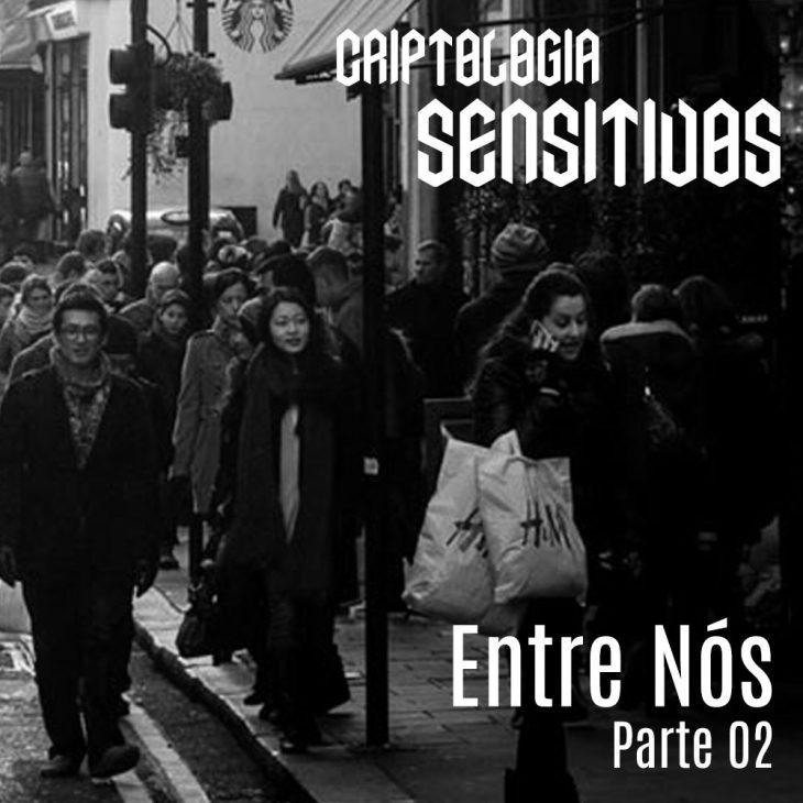 Criptologia SE01 EP01 | Entre nós – Parte 02