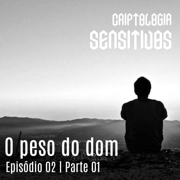 Criptologia SE01 EP02 | O Peso do Dom – Parte 01