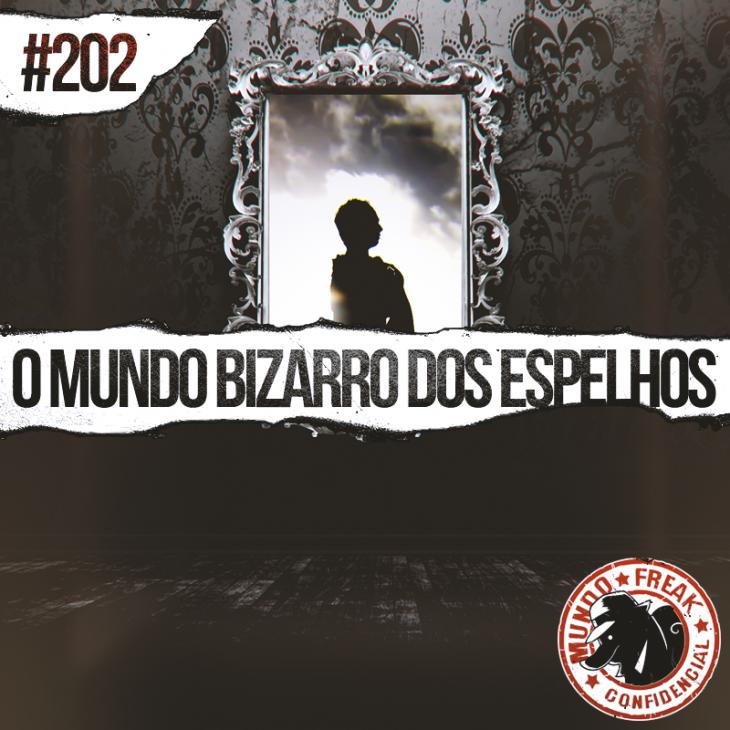 O bizarro mundo dos espelhos | MFC 202