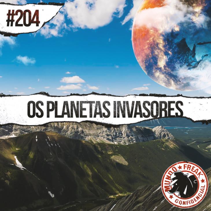 Os Planetas Invasores | MFC 204