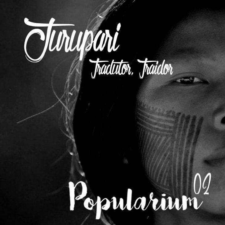Popularium 02 – Jurupari: Tradutor, Traidor