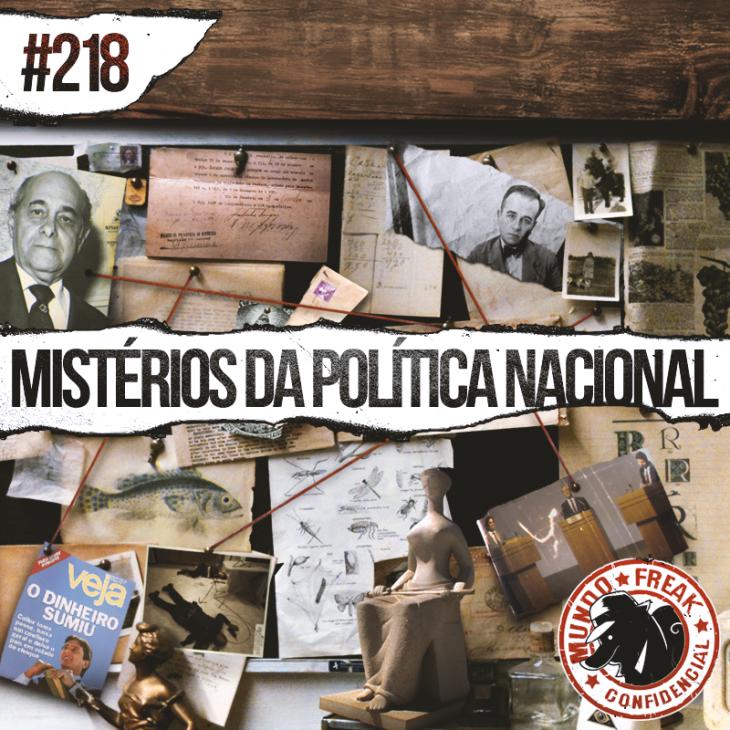 Mistérios da Política Nacional | MFC 218