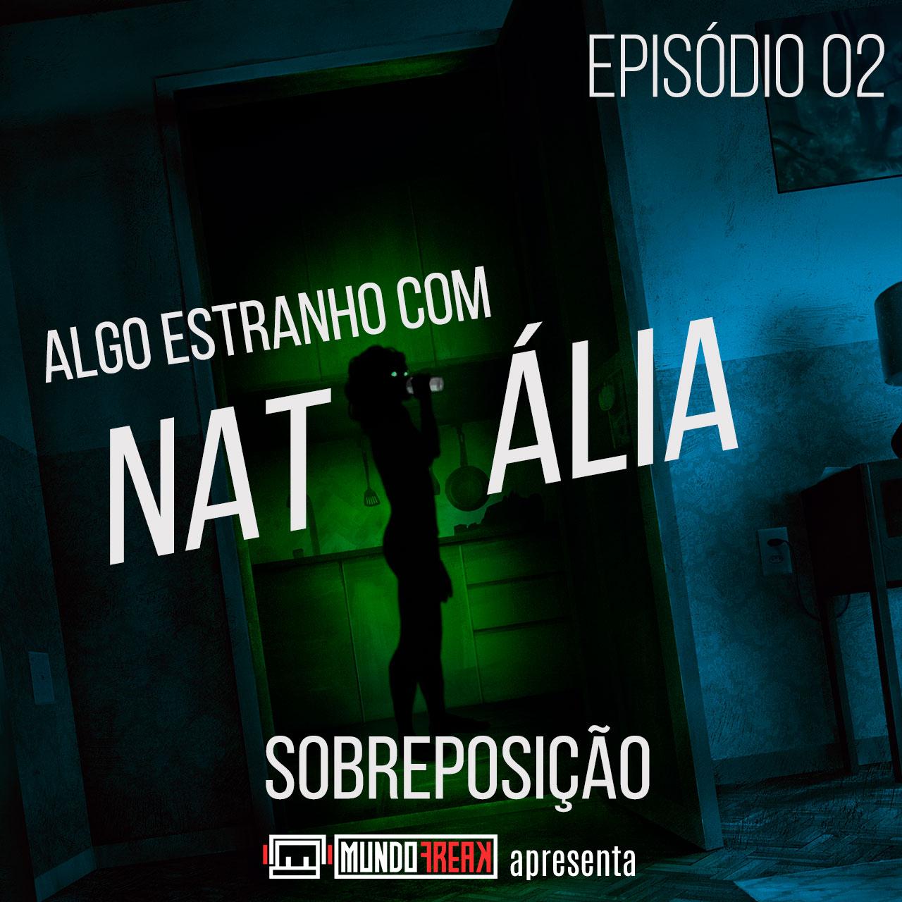 Algo Estranho com Natália | Episódio 02