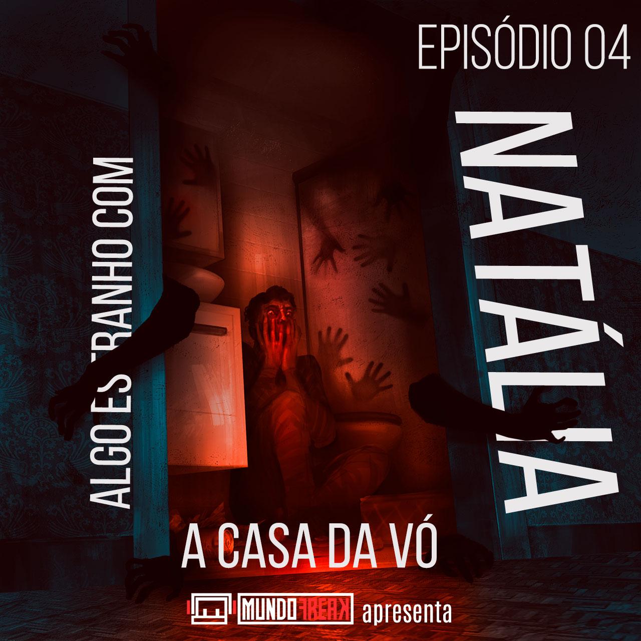 Algo Estranho com Natália | Episódio 04